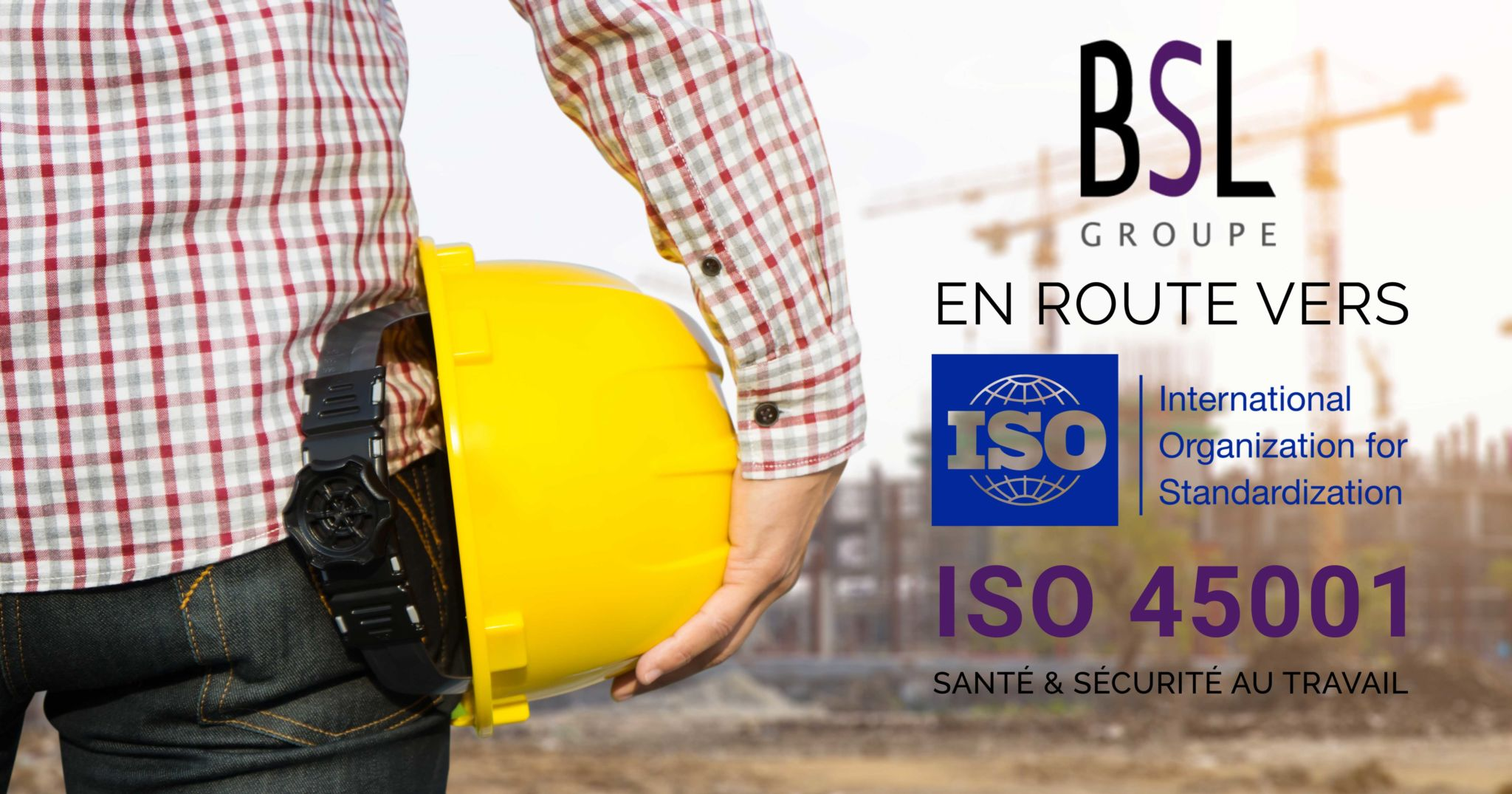 iso-45001-sante-securite-groupe-bsl