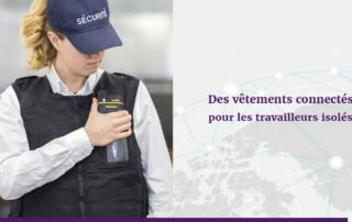 des vêtements connectés pour les travailleurs isolés
