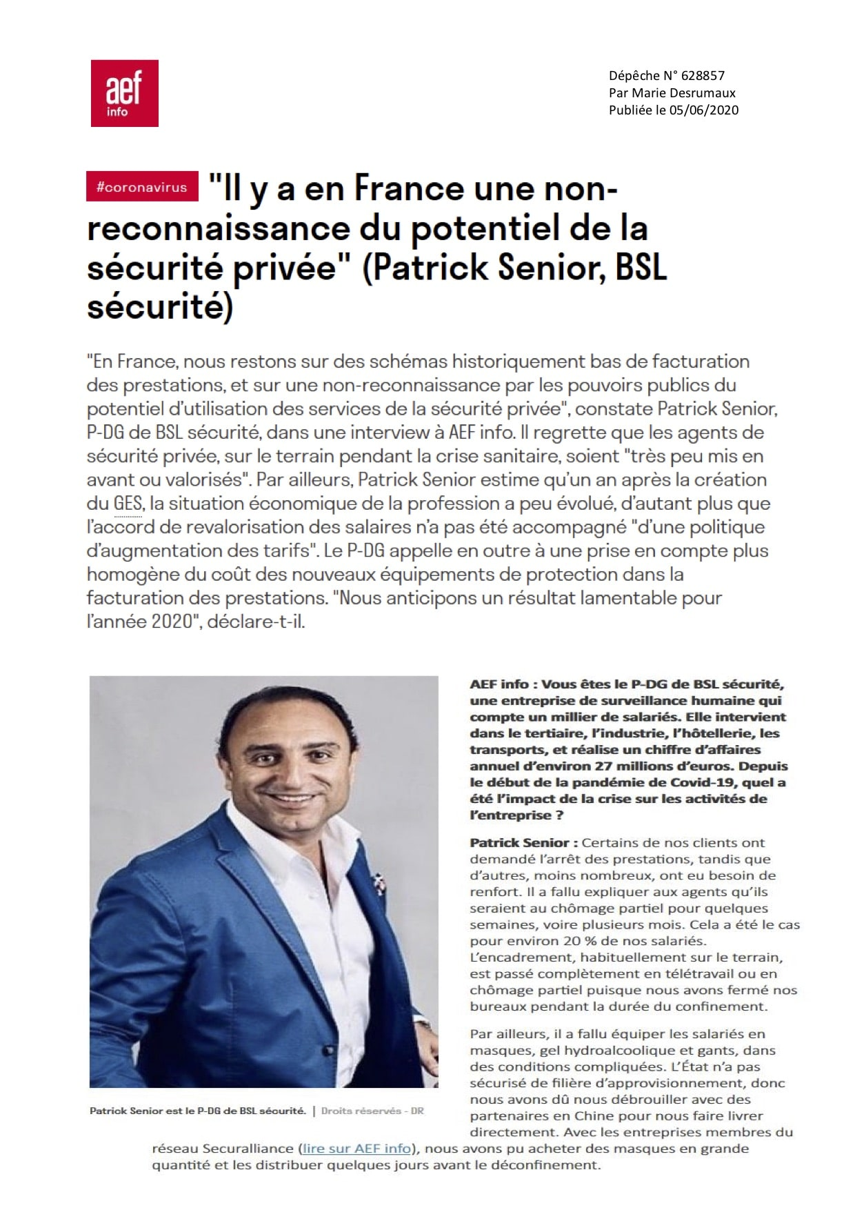 Dépéche AEF Sécurité Globale N° 628857 rédigée par Marie Desrumaux Il y a en France une non-reconnaissance du potentiel de la sécurité privée Patrick Senior BSL sécurité