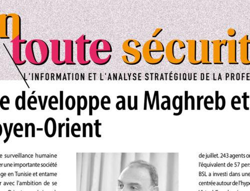 [#Onparledenous] En Toute Sécurité Octobre 2021 / BSL se développe au Maghreb et vise le Moyen-Orient